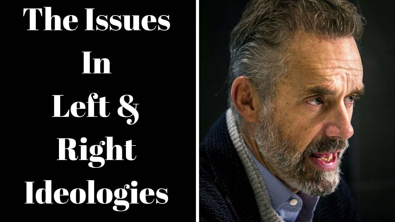 Jordan Peterson ~ The Issues In Left & Right Ideologies - YouTube