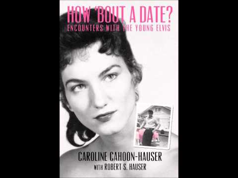 """Caroline Cahoon-Hauser interviewed about """"How 'Bout A Date?: Encounters With The Young Elvis"""""""