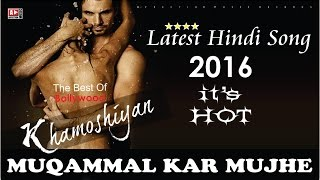 Khamoshiyan-Muqammal Kar Mujhe | Romantic Love Song | Chandra Surya #Affection Music Records