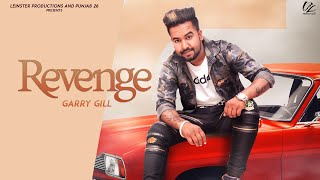 Revenge (Official Song) Garry Gill | Yash Oye | New Punjabi Songs 2019