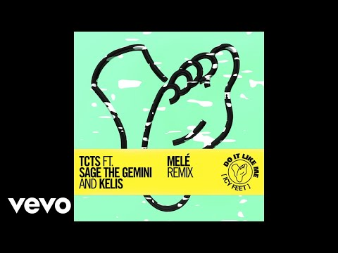 TCTS - Do It Like Me (Icy Feet) [Melé Remix] [Audio] ft. Sage The Gemini, Kelis