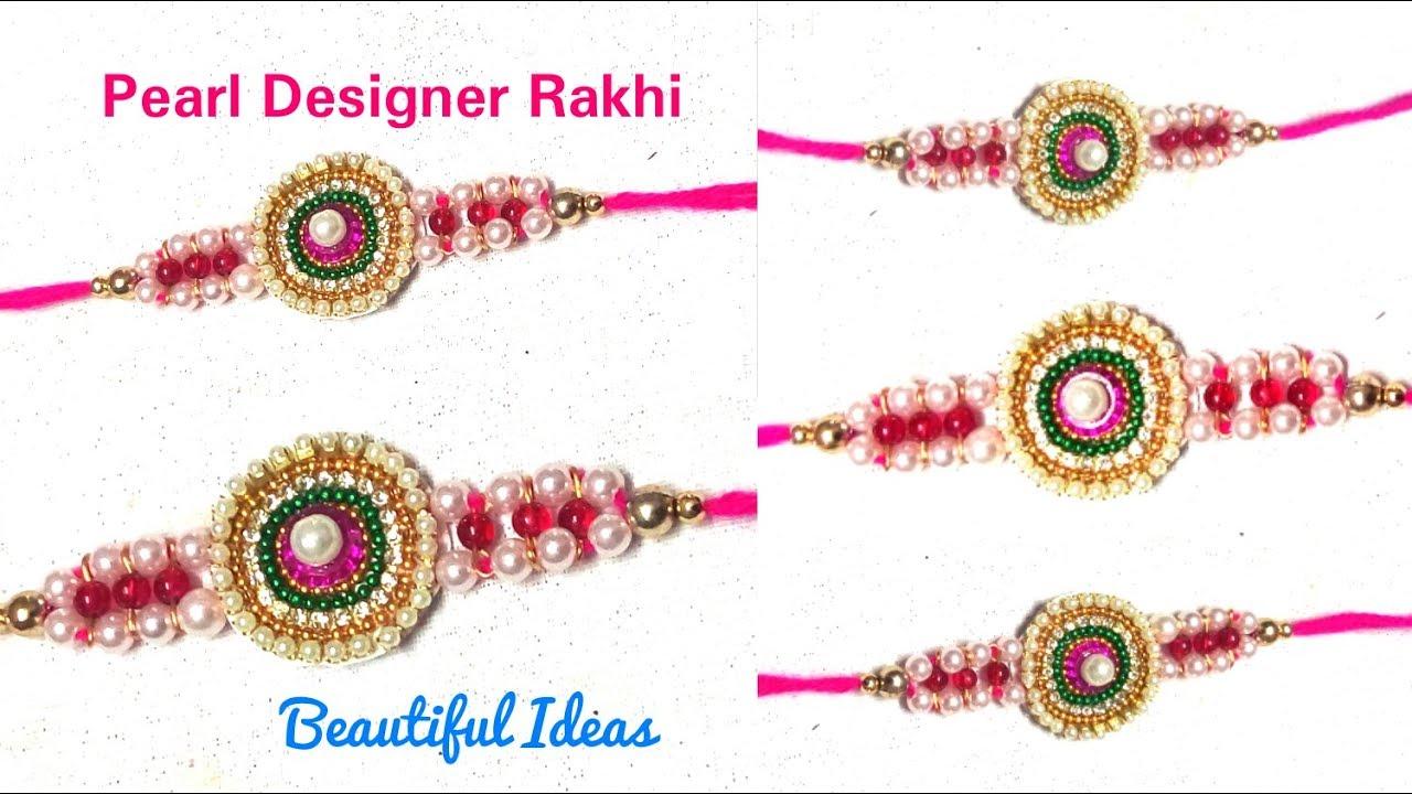 Diy how to make rakhi at home pearl designer rakhi for Designer at home