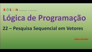 22 - Lógica de Programação - Pesquisa Sequencial em Vetores (Arrays)