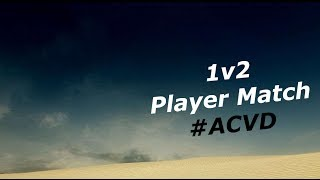 Armored Core: Verdict Day - 1v2 Player Match【#ACVD】