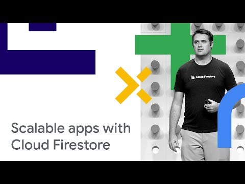 Building Scalable Apps with Cloud Firestore (Cloud Next '18)