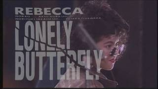 REBECCA - LONELY BUTTERFLY.