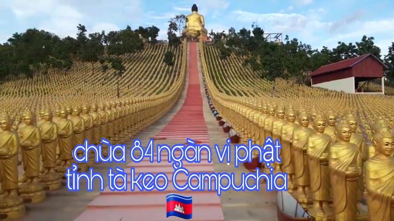 Viếng chùa 84 ngàn vị phật tỉnh tà keo Campuchia 🇰🇭