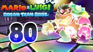 Let's Play Mario & Luigi Dream Team Bros. Part 80: Final Traum-Bowser Battle