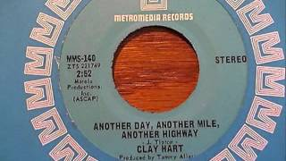 Clay Hart -  Another Day, Another Mile, Another Highway