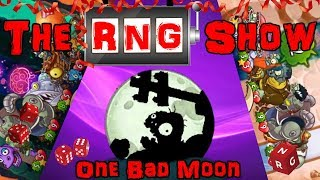 Pvz H RNG Show - It's going to be one Bad Moon...