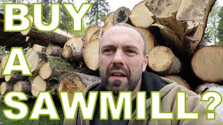 Are we Going to Buy a Sawmill?: Building Our Permaculture Property