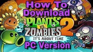 How To Download Plants Vs Zombies 2 PC Version | Berserk Gamer