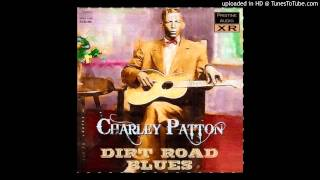 Charley Patton - Heart Like Railwood Steel (Remastered)