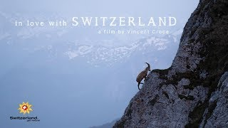 In Love with SWITZERLAND - a film by Vincent Croce