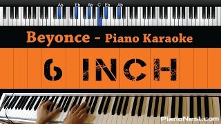 Beyonce - 6 inch ft. The Weeknd - Piano Karaoke / Sing Along / Cover with Lyrics