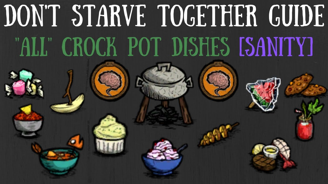 Don T Starve Together Guide All Crock Pot Recipes Sanity Youtube