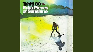 Provided to YouTube by IDOL Listen · Tahiti 80 Extra pieces of suns...