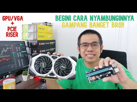 Begini Caranya Nyambungin VGA/GPU Ke PCIE Riser Untuk Mining Rig - Gampang Dan Tepat Guna!