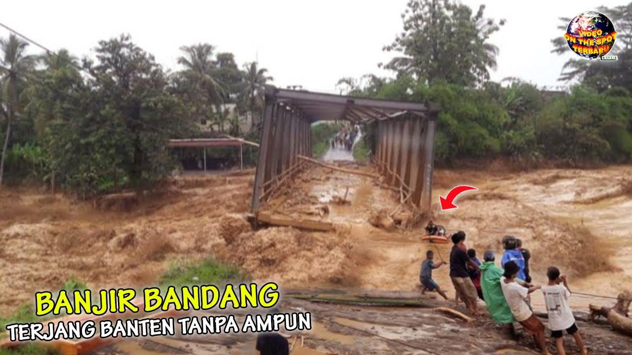 BANTEN Tenggelam! Banjir Bandang 2 METER Sapu Rangkasbitung, Jembatan Hingga Pemukiman Jadi LAUTAN