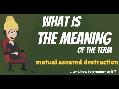 What is MUTUAL ASSURED DESTRUCTION? What does MUTUAL ASSURED DESTRUCTION mean?