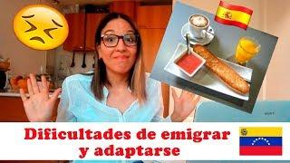 Lo mas difícil de emigrar a España y Adaptarse. Una venezolana por el mundo.
