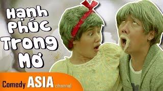 Hài Trấn Thành 2017 mới nhất ft Anh Đức Thu Trang Nhã Phương | HẠNH PHÚC TRONG MƠ!
