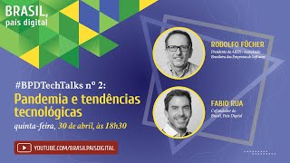 Live #BPDTechTalks nº 2 Bate-papo sobre tendências tecnológicas, a pandemia e as transformações sociais