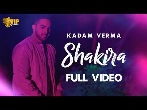 Kadam Verma | Shakira | Full Video | Latest Punjabi Songs 2018