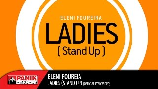 Eleni Foureira - Ladies (Stand Up) | Official Lyric Video HQ