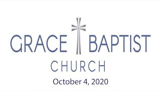 Grace Baptist Church - Recorded Service from 10/4/2020