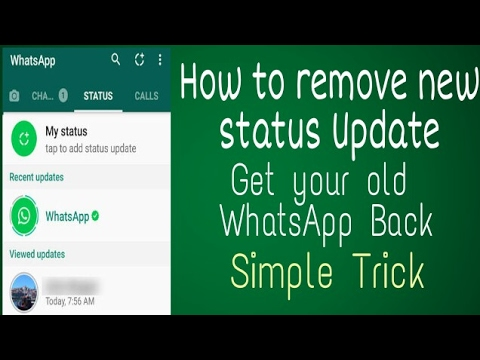 How To Remove New Whatsapp Status Update How To Get Back Your Old Whatsapp