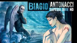 Sola Mai - Biagio Antonacci (Sapessi Dire No).
