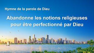 Musique chrétienne en français « Abandonne les notions religieuses pour être perfectionné par Dieu »