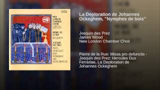"La Deploration de Johannes Ockeghem, ""Nymphes de bois"""