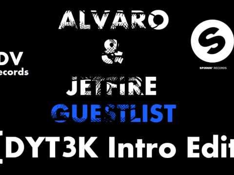 ALVARO & JETFIRE- Guest List (DYT3K Intro Edit)
