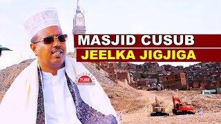 Jeelka Jigjiga Oo Masjid Laga Dhigayo  Iyo Shacabka Ddsi Oo Aragti Cajiib Ah  Ka