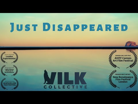 VILK COLLECTIVE//JUST DISAPPEARED// MUSIC VIDEO