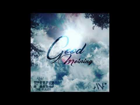 Fiks the Ruler - Good Morning ft Junebugg