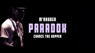paradox (ft. chance the rapper)