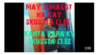 May sumagot na sa kanta no ( skusta clee?)share para umabot Kay skussta
