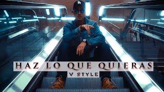 V Style - Haz Lo Que Quieras (Prod. Malabeatz) (Video Oficial)