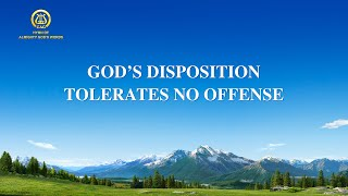 "2021 English Christian Song With Lyrics | ""God's Disposition Tolerates No Offense"""
