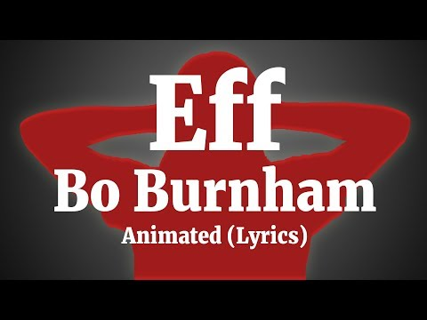 Eff - Bo Burnham (Animation Lyrics Video)