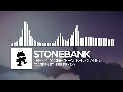 Stonebank - The Only One (feat. Ben Clark) (Darren Styles Remix) [Monstercat FREE Release]