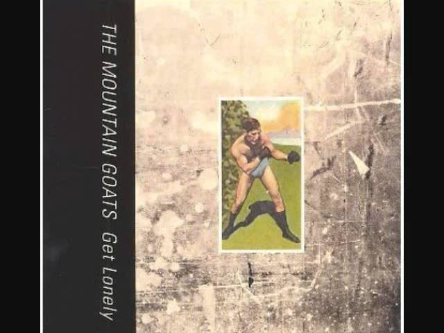 Get Lonely - The Mountain Goats