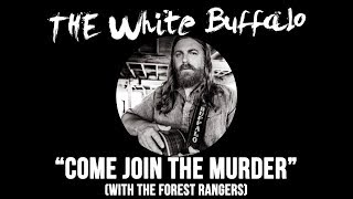 """Come Join The Murder"" by The White Buffalo and The Forest Rangers"