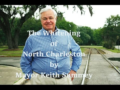 The Whitening of North Charleston by Mayor Keith Summey