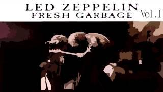 Led Zeppelin   Fresh Garbage Vol.  I
