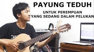 Download Lagu Payung Teduh - Untuk Perempuan Yang Sedang Dalam Pelukan (Fingerstyle Guitar Cover) mp3