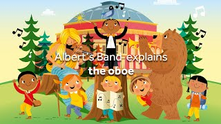 Meet the Orchestra with Albert's Band - Episode 10: The Oboe